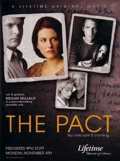 3.5 stars =- #53 of 50: The Pact [2002 --89min]. DVR. Lifetime movie version of a Jodi Picoult book. It was okay overall and I liked Megan Mullally cast as the mom.
