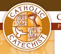 Catholic Catechist ~