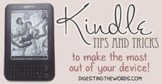 Kindle Tips and Tricks, to the make the most out of your device