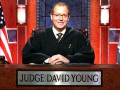 Judge David Young -- (2007-2009). Judge: David Young. Bailiff: Tawya Young.