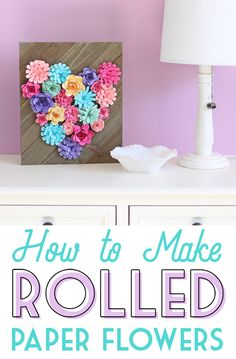 Rolled Paper Flower Sign - thecraftpatchblog.com  #paperflowers #diy #diycraft #girlygirl #silhouette