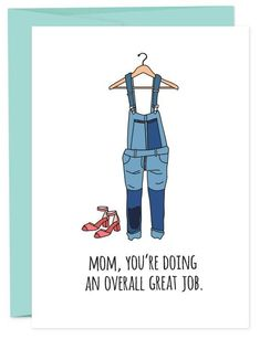 Mom, Overall Great Job   Funny mother's day card