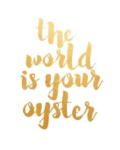 Printable Art Inspirational Print The World Is Your Oyster