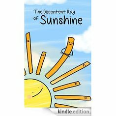 The Discontent Ray of Sunshine (Childrens Books: Morals and Values for Kids)