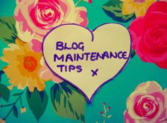 TwoPlusFourWalkers: 5 BLOGGING MAINTENANCE TIPS TO MAKE YOUR BLOG LOOK GREAT!