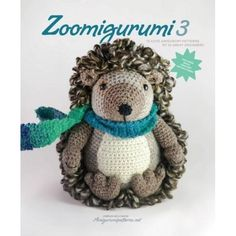 Zoomigurumi 3: 15 Cute Amigurumi Patterns by 12 Great Designers