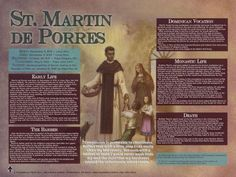"Saint of the Day – 3 November – St Martin de Porres O.P. ""Saint of the Broom"" Dominican lay Brother, Miracle Worker, Apostle of Charity, Mystic – Also known as:• Martín de Porres Velázquez, • Martin of Charity, • Martin the Charitable, • Saint of the Broom (for his devotion to his work, no matter how menial).   (9 December 1579 at Lima, Peru – 3 November 1639 in Lima, Peru of fever).   Beatified in 1837 by Pope Gregory XVI and Canonised on 6 May 1962, by Pope John XXIII....."