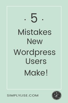 5 mistakes new WordPress users make