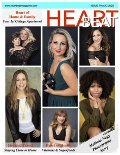 In this issue: Heartfelt stories about Travel, Featured Foundation, Kitchen Corner, Heart of Home & Family, Fashion, and so much more! On page 3, Heart of Fashion, Leggings the Official WFH Uniform www.TrueFashionistas.com. Heart of Home & Family on page 4 is Your 1st College Apartment then Heart of Beauty on page 5 Restore Moisture to Dry Skin with Physioge. Melinda Nagy Photography's story is on page 6. Heart of Health, Natural Ways to Boost Your Energy Levels on page 7. Be a contributor! Kitchen Corner, Art Of Living, In A Heartbeat, Restore, Dry Skin, Home And Family, Foundation, College, Leggings