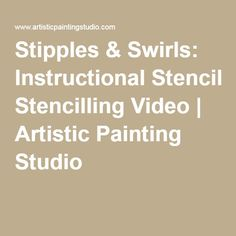 Stipples & Swirls: Instructional Stencilling Video | Artistic Painting Studio