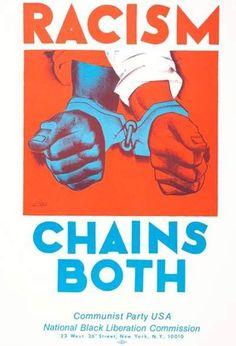 "Racism Chains Both"" poster, by Hugo Gellert, circa 1970"