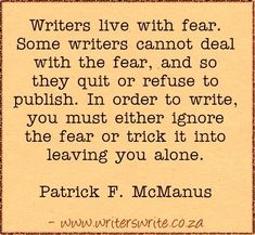 Quotable – Patrick F. McManus I am so guilty of being a fearful writer! Book Writing Tips, Writing Words, Writing Poetry, Fiction Writing, Writing Help, Writing Prompts, Quotes About Writing, Writing Quotes Inspirational, Writing Motivation