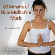 80 Minutes Of Flute Meditation Music (Zen, Tibetan & Native American Flutes For Meditation, Massage, New Age, Spa & Reiki): Meditation Tribe: MP3 Downloads