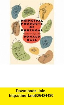 Principal Products of Portugal (0046442062039) Donald Hall , ISBN-10: 0807062030  , ISBN-13: 978-0807062036 ,  , tutorials , pdf , ebook , torrent , downloads , rapidshare , filesonic , hotfile , megaupload , fileserve