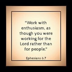 """Isn't it wonderful to be called a slave and servant of Christ? We are HIS and HE is ours!!! --- """"Work with enthusiasm as though you were working for the Lord rather than for people (Ephesians 6:7 NLT). --- Jesus saves #Almighty #Awesome #Life #HolySpirit #Joy #Encouragement #Free #Faith #Salvation #God #Guidance #Holy #Spirit #Bible #Jesus #Lord #Love #Peace #Powerful #Quotes #NOTW #JesusChrist #Purity #Scripture #Truth #Glory #Cross #Verses #Wisdom #Word Praise God! by ephesiansforever"""