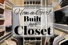 How a Girl Built Her Closet - Today I'm sharing how I totally rebuilt the interior of my closet to maximize storage, without breaking the bank!   #ClosetTips [m…