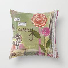 Life takes bravery  Throw Pillow by The Artsy Girl Studio