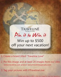 """Pinterest Travel Contest from @Traveline Travel. Create a board titled """"Traveline Love."""" Pin this image and at least 20 images from traveline.com and/or travelinespecials.com. Tag your pictures with #TravelineLove."""