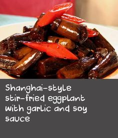 Shanghai-style stir-fried eggplant with garlic and soy sauce - Chinese cuisine Oven Dishes Recipes, Egg Recipes, Tasty Dishes, Recipes With Soy Sauce, Garlic Recipes, Fun Cooking, Cooking Recipes, How To Cook Liver, Liver Recipes