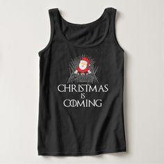 Christmas Is Coming Custom Tank Tops