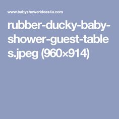 rubber-ducky-baby-shower-guest-tables.jpeg (960×914)