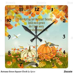 Autumn Grace Square Clock. Orange and white fall Pumpkins, autumn leaves and sweet little birds with berries. Lovely Fall and Thanksgiving theme with typography verse about Autumn. Verse can be deleted by you if you prefer the clock without it.