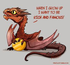 """""""When I grow up I want to be rich and famous."""" Smaug fanart The Hobbit Legolas, Thranduil, Gandalf, Kili, Tauriel, Here Be Dragons, Cute Dragons, Geek Culture, Pop Culture"""