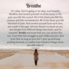 Just breathe. Your breathing controls your emotions. Deeps breaths help get you back centered. Learned that in Yoga & Meditation class so I wanted to share Now Quotes, Great Quotes, Quotes To Live By, Life Quotes, Just Breathe Quotes, Keep Going Quotes, It Will Be Ok Quotes, Worst Day Quotes, Life Struggle Quotes