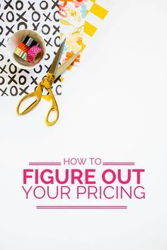 How to figure out what to charge for your products + services!