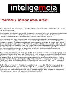 Artigo: Tradicional e Inovador, assim, juntos!   Fonte: Portal InteligeMcia, por Tatiana Pereira