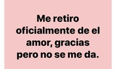 Sad Quotes, Love Quotes, Inspirational Quotes, Fake Love, Love You, Love Phrases, Spanish Quotes, Funny Memes, Messages