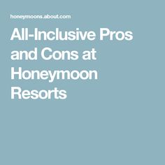 All-Inclusive Pros and Cons at Honeymoon Resorts