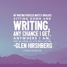 """My writing process mostly involves sitting down..."" Glen Hirshberg #quoteoftheday #amwriting #books"