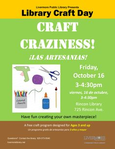 Livermore Public Library presents Library Craft Day at Rincon Branch. Bring the kids in to design their own craft masterpieces! This is a free craft program for children ages 3 and up. 	10/16/2015, 3-4:30 pm.  ¡Las Artesanias! Un programa gratis de artesanías para 3 años y mayor. Viernes, 16 de octubre, 3-4:30pm.