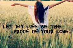 let my life be the proof of your love. by for king  -great song-