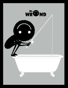 50 Funny Illustrations of Mr. Wrong that will make your day
