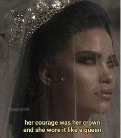 Courage was her crown and she wore it like a queen Bitch Quotes, Sassy Quotes, Mood Quotes, True Quotes, Qoutes, Tough Girl Quotes, Friend Quotes, Image Citation, Baddie Quotes
