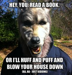 Good Books, Books To Read, Huff And Puff, Get Reading, Book People, Just Kidding, The Book, Funny Stuff, Wolf