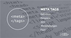 Defintion Meta Tags (auch: Meta-Elemente) werden bei der Erstellung von Seiten in HTML oder XHTML verwendet. Dieses Element bietet die Möglichkeit strukturierte Metadaten über die Webseite weiterzugeben. Das Meta Tag kann je nach Anzahl der…