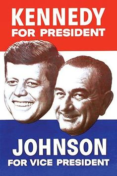 A campaign election poster for Kennedy and Johnson running for the office of the…