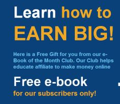 Get a Free-Ebook from our E-Book of the Month Club- Learn to earn http://freee-bookofthemonth.gr8.com/