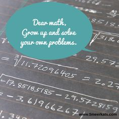 dear math... #funny Personalized Items, Math, Funny, Cards, Math Resources, Funny Parenting, Maps, Playing Cards, Hilarious