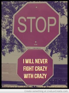 "The only way to fight crazy is with complete silence. I'd rather spend my time with my family, instead of battling a hydra. 30 Affirmations for Daughters of Toxic Mothers: Rayne Wolphe's Advice, ""Never fight Crazy with Crazy"" Monday Motivation Quotes, Monday Quotes, Work Quotes, Me Quotes, Motivational Monday, Narcissistic Personality Disorder, Narcissistic Abuse, Emotional Vampire, Healing Affirmations"
