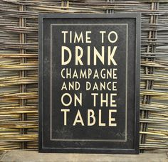"""""""Time To Drink Champagne & Dance On The Table"""" Framed Print from East of India- Wonderful distressed framed print from East of India """"Time to Drink Champagne and Dance on the Table"""" This print looks fabulous simply propped on a shelf or mounted to the wall. Use them at a wedding, place them next to bar, near the buffet or even use them as a photo prop. Glassless wooden frame.Visit website for more details!"""