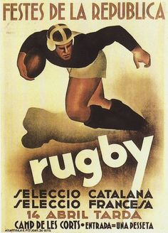 Partido de Rugby en España durante la II República (1931-1936) Vintage Advertisements, Vintage Ads, Vintage Posters, Rugby Poster, All Blacks Rugby, Rugby Men, Political Posters, Different Sports, Rugby World Cup