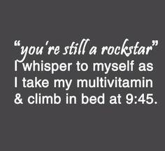 You're still a rockstar.