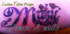 Music Tattoo Design by Denise A. Wells