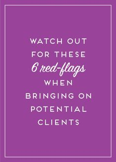 Bringing on new clients can be exciting, but how do you know that they'll be a good fit? Read about these red flags to avoid when bringing…