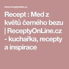 Recept : Med z květů černého bezu | ReceptyOnLine.cz - kuchařka, recepty a inspirace