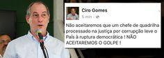 Ciro Gomes: não aceitaremos o golpe